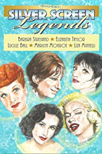Female Force: Silver Screen Legends: Barbra Striesand, Elizabeth Taylor, Lucille Ball, Maryiln Monroe & Liza Minneli