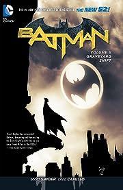 Batman (2011-2016) Vol. 6: Graveyard Shift