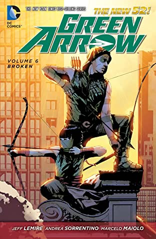 Green Arrow (2011-2016) Vol. 6: Broken