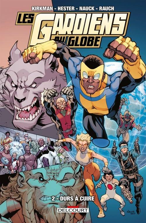 Les Gardiens du Globe Vol. 2: Durs à cuire