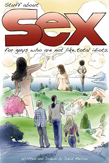 Stuff About Sex... For Guys Who Are Not Like, Total Idiots