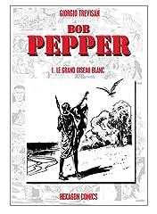 BOB PEPPER Vol. 1: Le Grand Oiseau Blanc