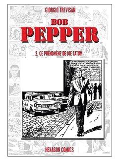 BOB PEPPER Vol. 2: Ce phénomène de Joe Tatum