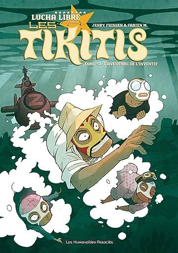 Les Tikitis Vol. 2: L'Aventure de l'inventif