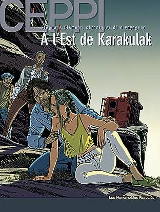 Stéphane Clément, chroniques d'un voyageur Vol. 2: A l'Est de Karakulak