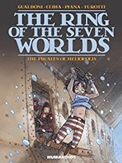 The Ring of the Seven Worlds Vol. 3: The Pirates of Heliopolis