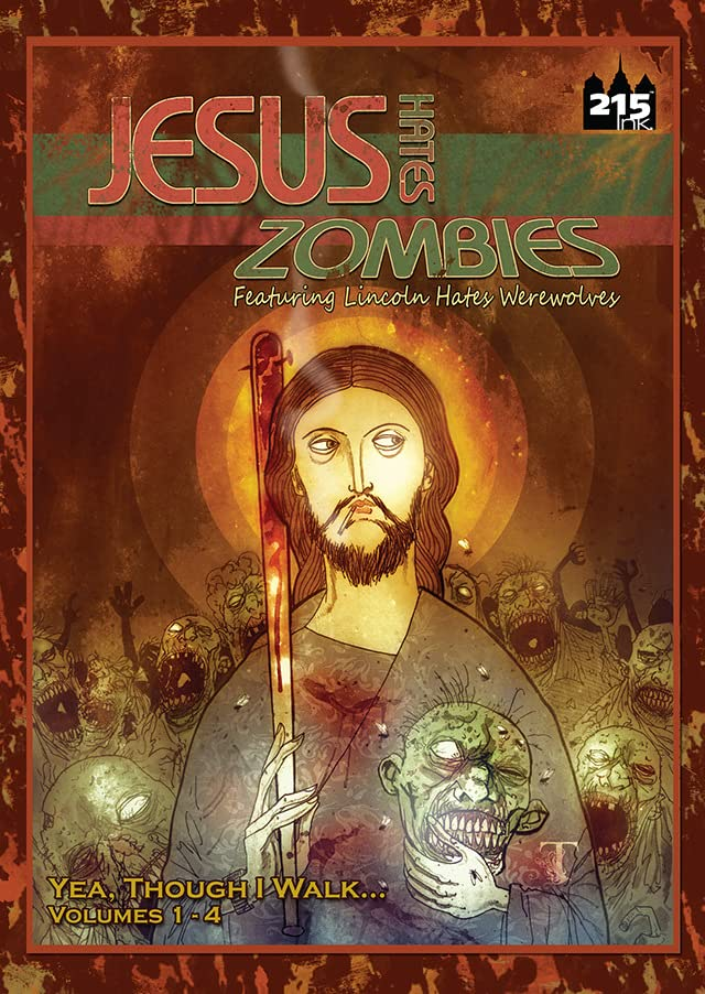 Jesus Hates Zombies: Yea, Though I Walk...
