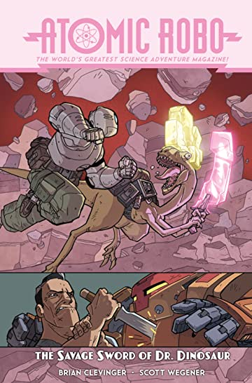 Atomic Robo & The Savage Sword of Doctor Dinosaur
