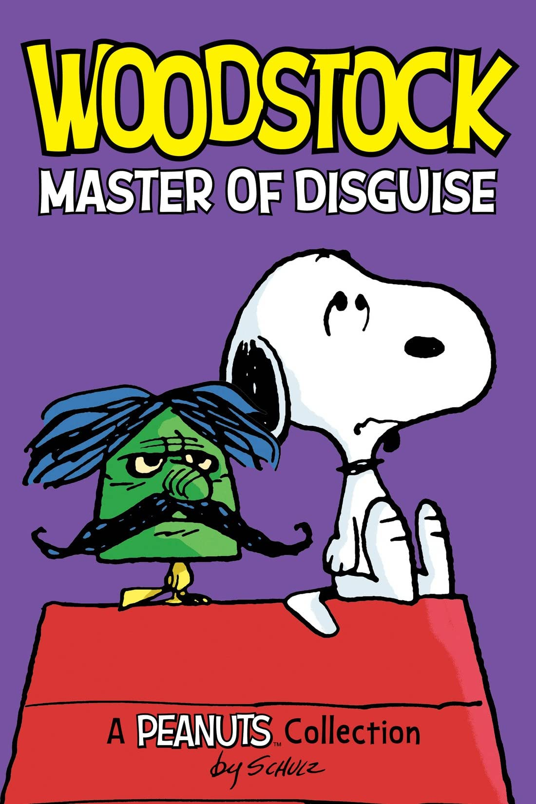 Woodstock: Master of Disguise: A Peanuts Collection ...