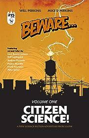 Beware Vol. 1: Citizen Science