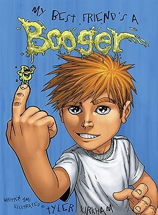 My Best Friend's A Booger