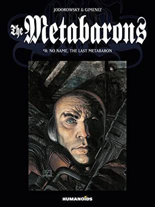 The Metabarons Tome 8: No Name, The Last Metabaron