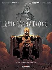 Réincarnations Vol. 1: La Fondation Kendall