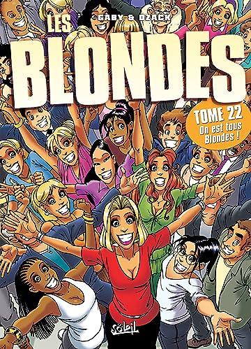 Les Blondes Vol. 22: On est tous blondes !