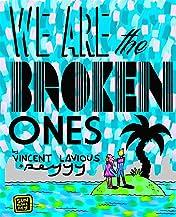 We Are The Broken Ones