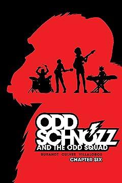 Odd Schnozz & the Odd Squad #6