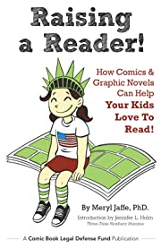 Raising a Reader! How Comics & Graphic Novels Can Help Your Kids Love to Read! 2015
