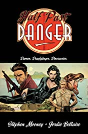 Half Past Danger Vol. 1: Damen. Draufgänger. Dinosaurier.