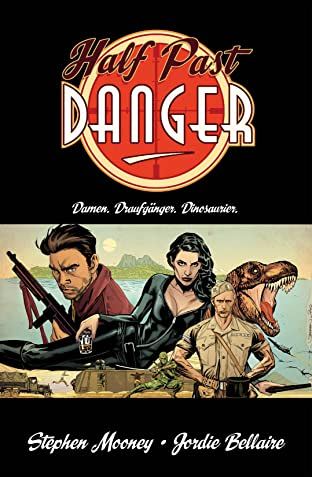 Half Past Danger Vol. 1: Damen. Draufgänger. Dinosaurier.