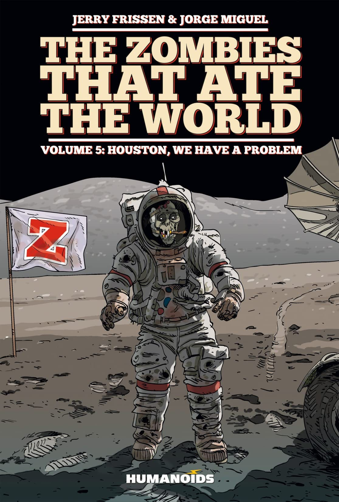 The Zombies that Ate the World Vol. 5: Houston, we have a problem