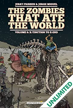 The Zombies that Ate the World Vol. 6: X-tinction to the z-end
