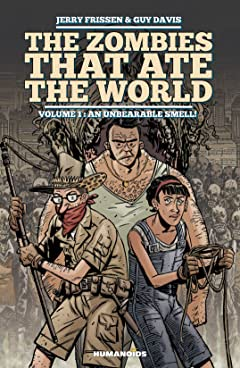The Zombies that Ate the World Vol. 1: An Unbearable Smell !