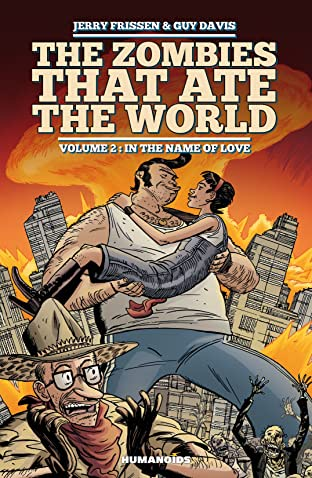 The Zombies that Ate the World Vol. 2: In the name of love