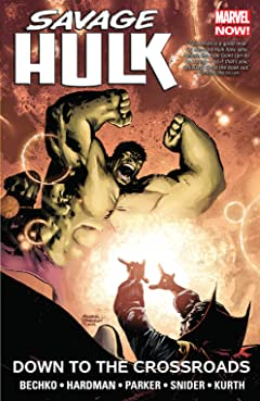 Savage Hulk Vol. 2: Down to the Crossroads