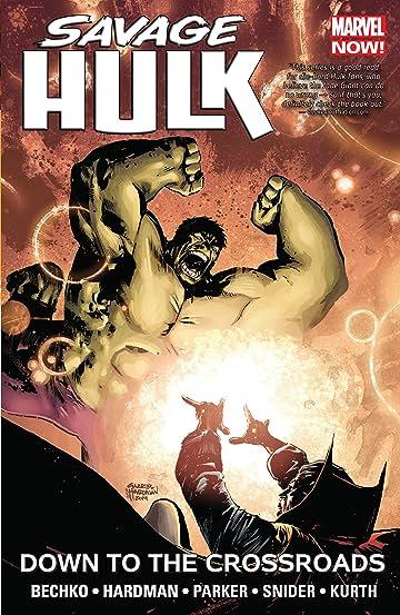 Savage Hulk Vol. 2: Down to the Crossroads