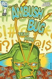 Ambush Bug: Year None #1 (of 6)