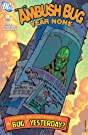 Ambush Bug: Year None #4