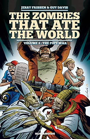 The Zombies that Ate the World Vol. 4: The Pope War