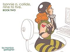 Bonnie N. Collide, Nine to Five #2