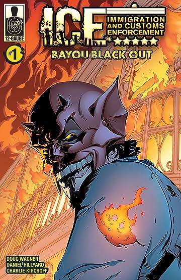 ICE: Bayou Blackout #1