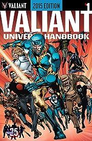 Valiant Universe Handbook: 2015 Edition #1