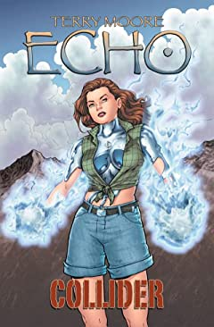 Terry Moore's Echo Vol. 4: Collider