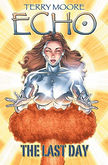 Terry Moore's Echo Vol. 6: Last Day