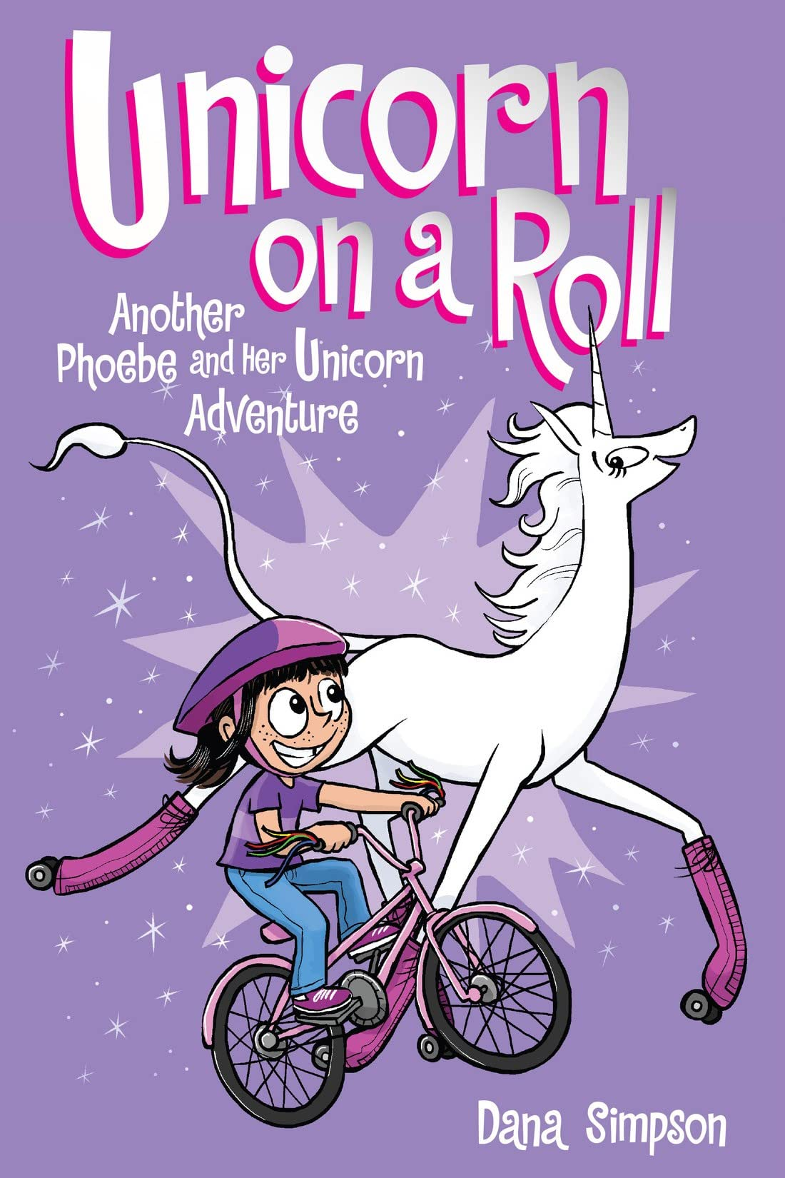 Unicorn on a Roll: Another Phoebe and Her Unicorn Adventure