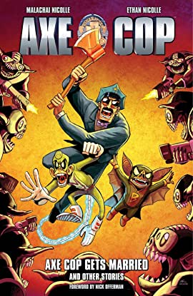 Axe Cop Vol. 5: Axe Cop Gets Married and Other Stories