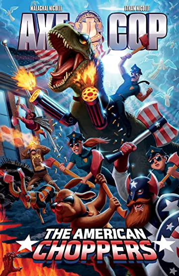 Axe Cop Vol. 6: American Choppers