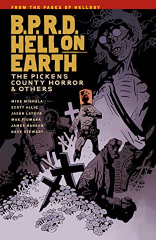 B.P.R.D. Hell on Earth Tome 5: The Pickens County Horror and Others