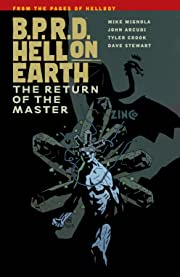 B.P.R.D. Hell on Earth Vol. 6: The Return of the Master
