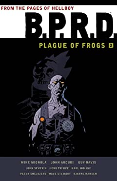B.P.R.D.: Plague of Frogs Vol. 2