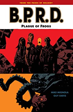 B.P.R.D. Tome 3: Plague of Frogs