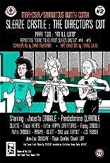 Sleaze Castle: Director's Cut #2