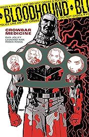 Bloodhound Vol. 2: Crowbar Medicine