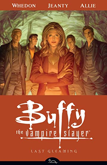 Buffy the Vampire Slayer Season 8 Vol. 8: Last Gleaming