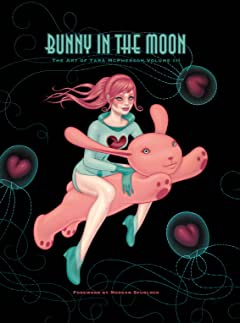 Bunny in the Moon: The Art of Tara McPherson vol. 3