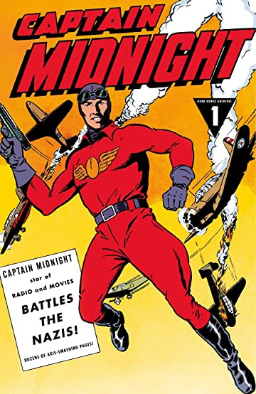 Captain Midnight Archives Vol. 1: Captain Midnight Battles the Nazis