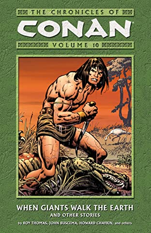 Chronicles of Conan Vol. 10: When Giants Walk the Earth and Other Stories